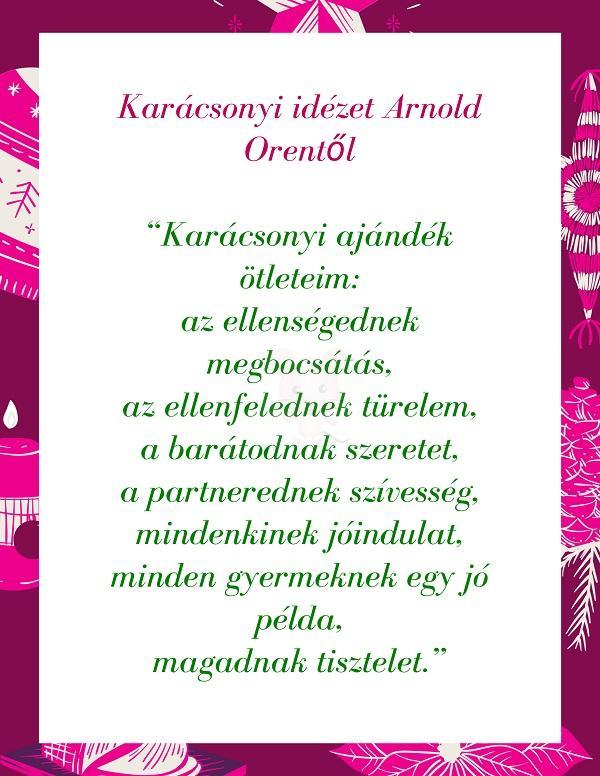 Karácsonyi idézet Arnold Orentől