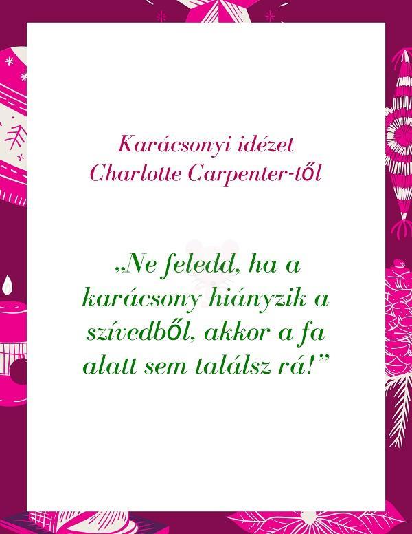 Karácsonyi idézet Charlotte Carpenter-től
