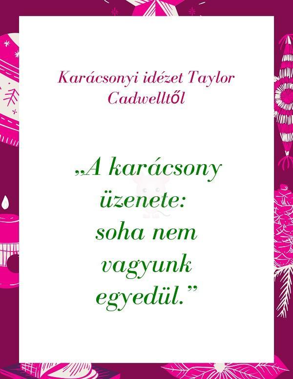 Karácsonyi idézet Taylor Cadwelltől