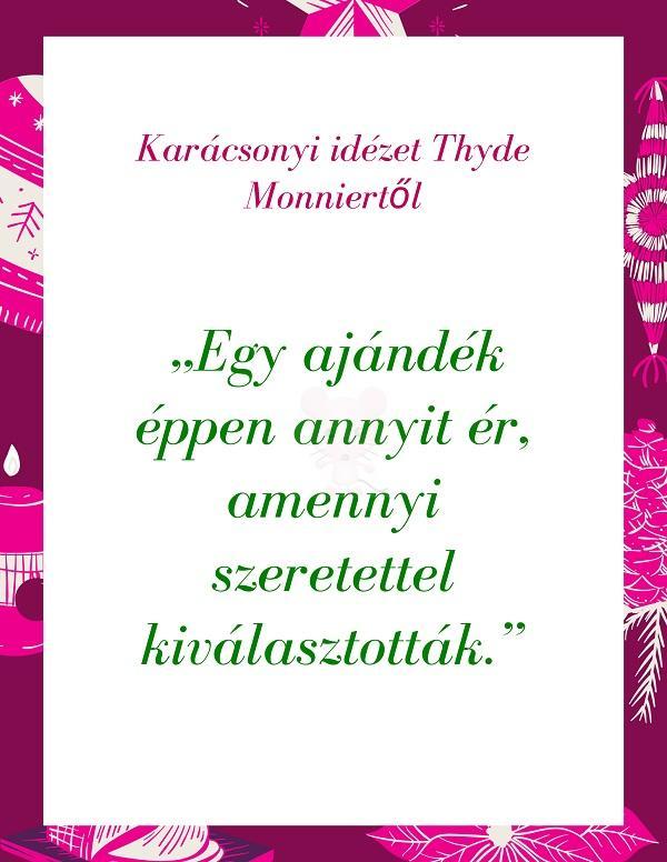 Karácsonyi idézet Thyde Monniertől